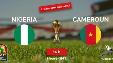 Match du jour nigeria - cameroun